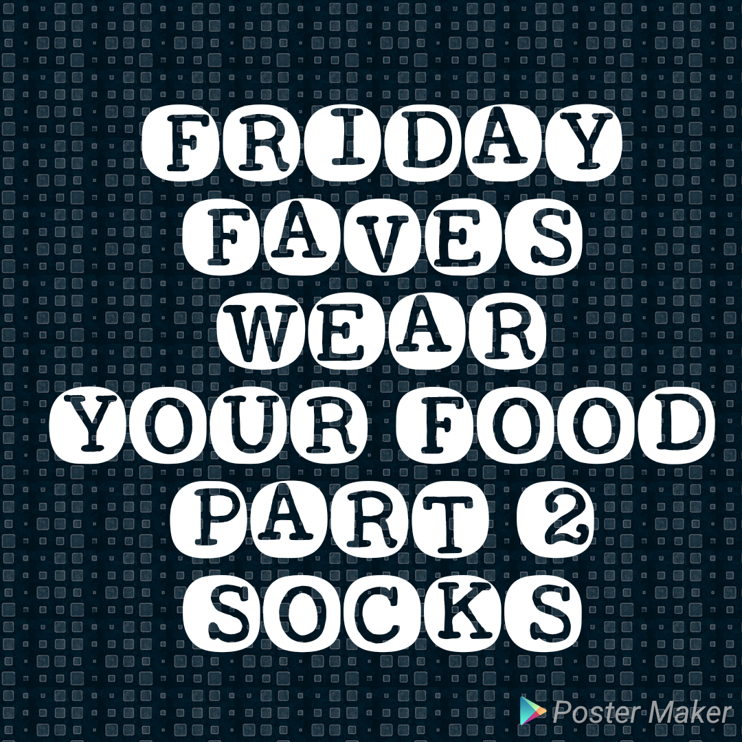 photo 1535718293019 - Wear Your Food Part 2 - Fashion & Food - All About Socks-  Friday Faves!