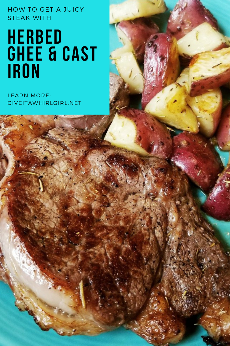 How To Get A Tender And Juicy Ribeye Steak With Herbed Ghee In A Cast Iron Pan - Give It A Whirl Girl