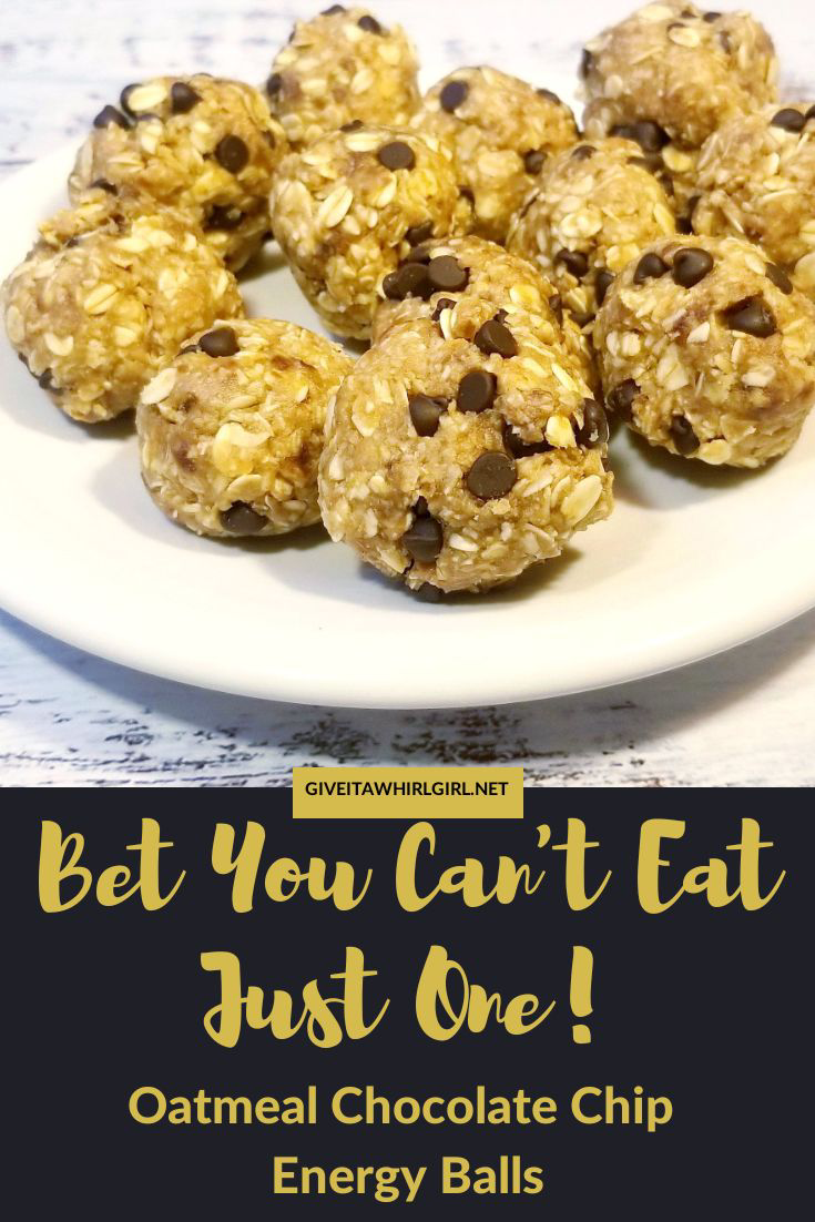 Bet You Can't Eat Just One! Oatmeal Chocolate Chip Energy Balls RECIPE by GIVE IT A WHIRL GIRL