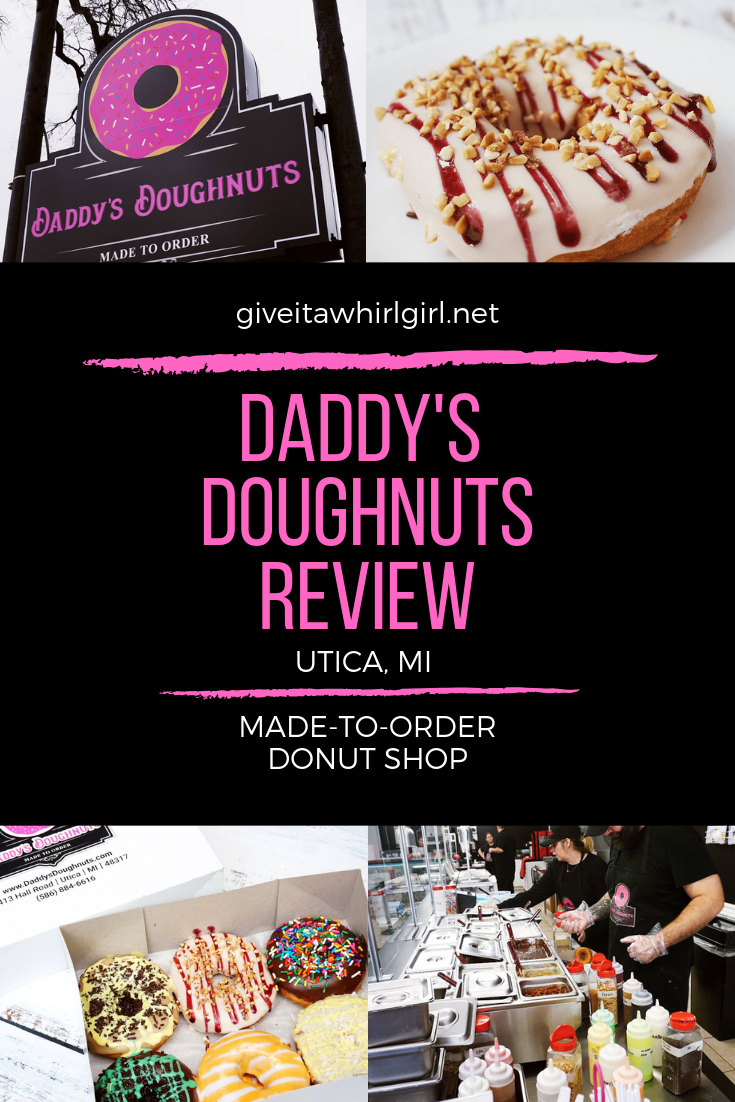 DADDY'S DOUGHNUTS - A Utica, MI Made-To-Order Donut Shop REVIEW by GIVE IT A WHIRL GIRL